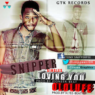 DOWNLOAD: Snipper-Ololufe and Loving you