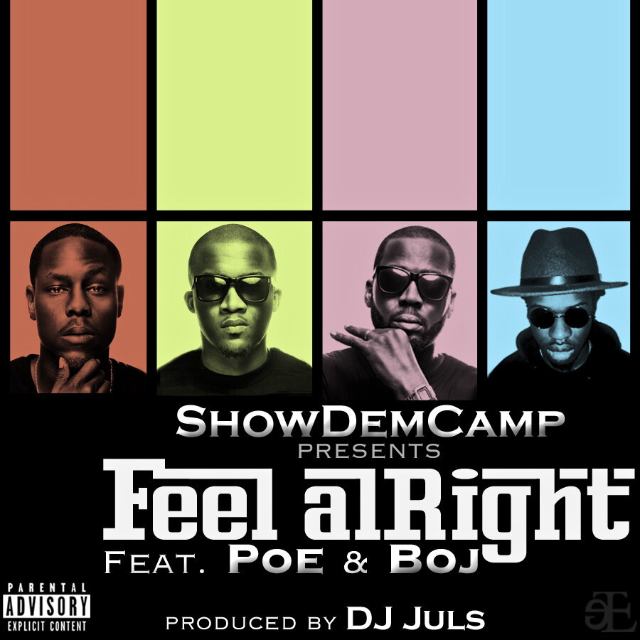 DOWNLOAD: ShowDemCamp – Feel Alright Ft Poe & Boj (Drb)