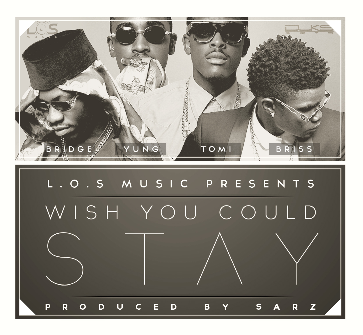 L.O.S – Wish You Could Stay [Prod By Sarz]
