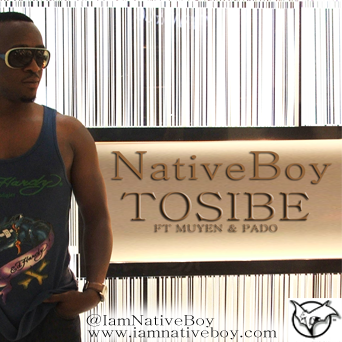 NativeBoy [Tunde Styl Plus] – Tosibe feat. Muyen & Pado