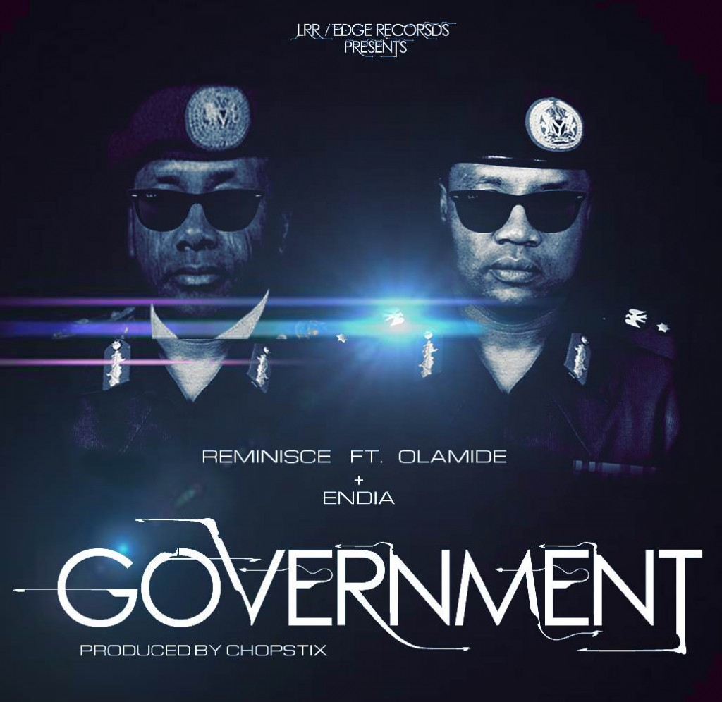 NEW SONG: Reminisce – Government [Ijoba] ft Olamide & Endia